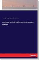 Goethe und Schiller in Briefen von Heinrich Voss dem Jüngeren