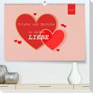 Zitate und Sprüche In Sachen LIEBE (Premium, hochwertiger DIN A2 Wandkalender 2022, Kunstdruck in Hochglanz)