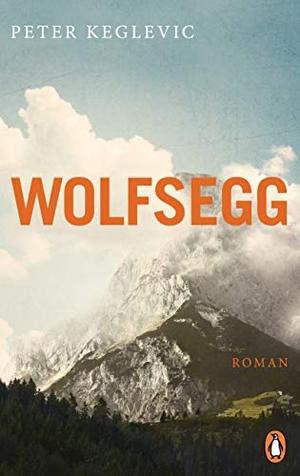 Peter Keglevic. Wolfsegg - Roman. Penguin, 2019.