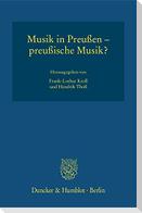 Musik in Preußen - preußische Musik?