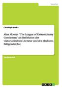 """Alan Moores """"The League of Extraordinary Gentlemen"""" als Reflektion der viktorianischen Literatur und des Mediums Bildgeschichte"""