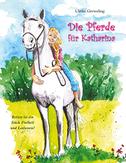 Die Pferde für Katharina