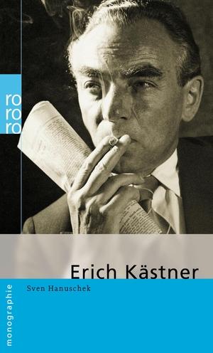 Sven Hanuschek. Erich Kästner. ROWOHLT Taschenbuch, 2004.
