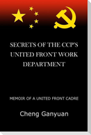 Secrets of the Ccp's United Front Work Department: Memoir of a United Front Cadre