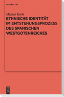 Ethnische Identität im Entstehungsprozess des spanischen Westgotenreiches