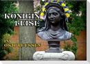 Königin Luise in Ostpreußen (Wandkalender 2022 DIN A2 quer)