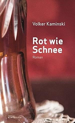 Kaminski, Volker. Rot wie Schnee. Verlag Wortreich