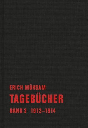 Erich Mühsam / Chris Hirte / Conrad Piens. Tagebücher - Band 3. 1912-1914. Verbrecher, 2012.