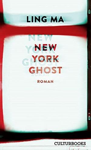 Ma, Ling. New York Ghost. CulturBooks Verlag, 2021
