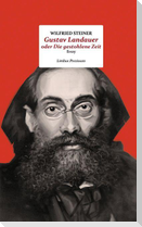 Gustav Landauer oder Die gestohlene Zeit