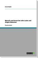 Mensch und Person bei John Locke und Jürgen Habermas