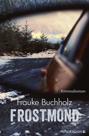 Buchholz, Frauke. Frostmond - Kriminalroman. Pendragon Verlag, 2021.