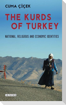 The Kurds of Turkey: National, Religious and Economic Identities