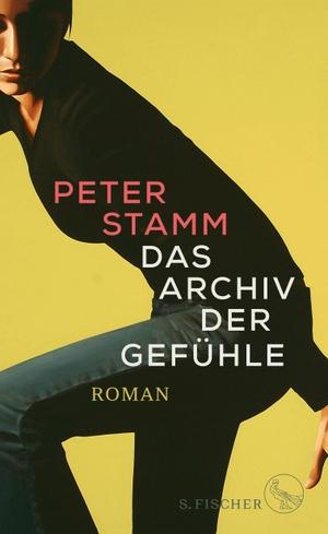 Stamm, Peter. Das Archiv der Gefühle - Roman. FISCHER, S., 2021.