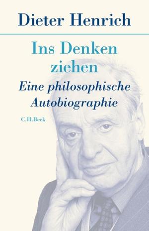 Henrich, Dieter. Ins Denken ziehen - Eine philosop