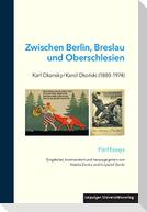 Zwischen Berlin, Breslau und Oberschlesien: Karl Okonsky / Karol Okonski (1880-1974)