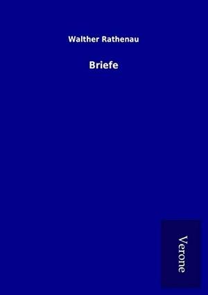 Rathenau, Walther. Briefe. TP Verone Publishing, 2