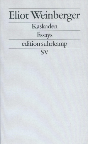 Eliot Weinberger / Peter Torberg. Kaskaden - Essays. Suhrkamp, 2003.