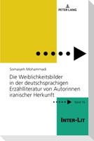Die Weiblichkeitsbilder in der deutschsprachigen Erzählliteratur von Autorinnen iranischer Herkunft