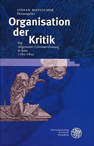 Matuschek, Stefan (Hrsg.). Organisation der Kritik