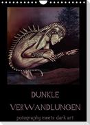 Dunkle Verwandlungen - photography meets dark art (Wandkalender 2022 DIN A4 hoch)