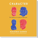 Character Lib/E: The History of a Cultural Obsession