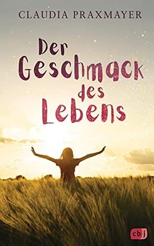 Praxmayer, Claudia. Der Geschmack des Lebens - Ein packender Future-Fiction-Roman. cbj, 2021.
