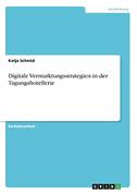 Digitale Vermarktungsstrategien in der Tagungshotellerie