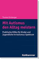 Mit Autismus den Alltag meistern