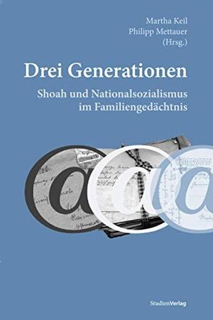 Martha Keil / Philipp Mettauer. Drei Generationen.