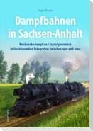 Dampfbahnen in Sachsen-Anhalt