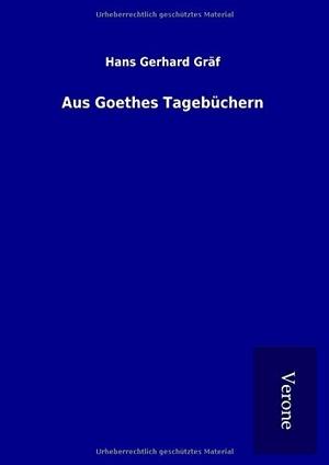 Gräf, Hans Gerhard. Aus Goethes Tagebüchern. TP