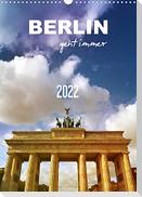 BERLIN geht immer (Wandkalender 2022 DIN A3 hoch)