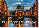 Das ist doch wunderbar. Weltkulturerbe in Deutschland (Wandkalender 2022 DIN A2 quer)