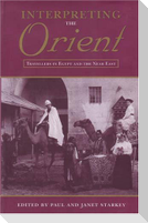 Interpreting the Orient: Travellers in Egypt and the Near East