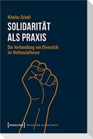 Solidarität als Praxis