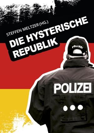 phil. Geist, Wolfgang / Meins, Wolfgang et al. Die hysterische Republik. Ehrenverlag, 2021.