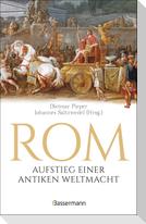 Rom: Aufstieg einer antiken Weltmacht