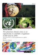 The planetary climate crisis as an opportunity to establish a legitimate world state by 2050