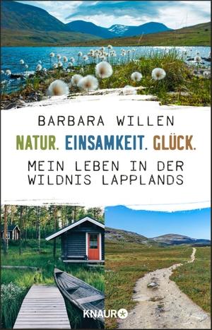 Willen, Barbara. Natur. Einsamkeit. Glück. - Mein Leben in der Wildnis Lapplands. Knaur Taschenbuch, 2021.