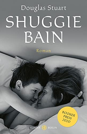 Stuart, Douglas. Shuggie Bain - Booker Preis 2020. Hanser Berlin, 2021.