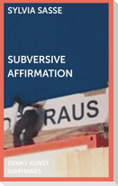 Subversive Affirmation