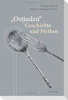 """""""Ostjuden"""" - Geschichte und Mythos"""