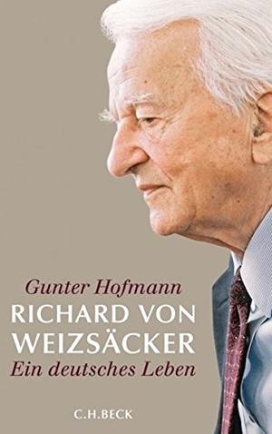 Gunter Hofmann. Richard von Weizsäcker - Ein deutsches Leben. C.H.Beck, 2010.