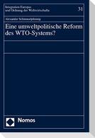 Eine umweltpolitische Reform des WTO-Systems?