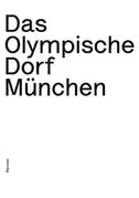 Das Olympische Dorf München