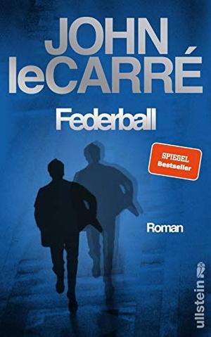 John le Carré / Peter Torberg. Federball - Roman. Ullstein Buchverlage, 2019.