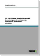 Die Aktualität des Neuen: Eine kritische Betrachtung von Jürgen Habermas Verteidigung der Moderne