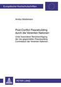 Post-Conflict Peacebuilding durch die Vereinten Nationen