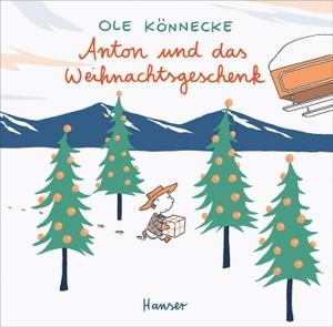 Ole Könnecke. Anton und das Weihnachtsgeschenk. Hanser, Carl, 2008.